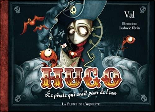 Hugo, le pirate qui avait peur de l